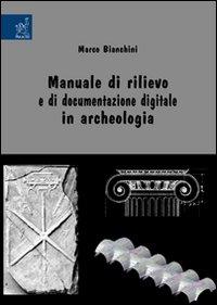 Manuale di rilievo e di Documentazione Digitale in Archeologia.