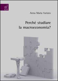 Perchè studiare la macroeconomia?