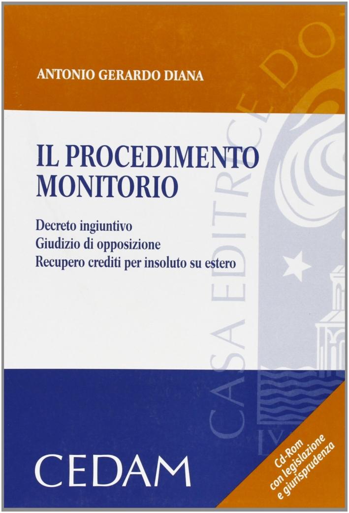 Il procedimento monitorio. Con CD-ROM