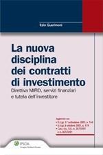 La nuova disciplina dei contratti di investimento. Direttiva MIFID, servizi finanziari e tutela dell'investitore.