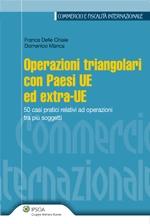 Operazioni triangolari con Paesi UE ed extra-UE. 50 casi pratici relativi ad operazioni tra più soggetti.
