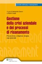 Gestione della crisi aziendale e dei processi di risanamento. Prevenzione e diagnosi, terapie, casi aziendali.