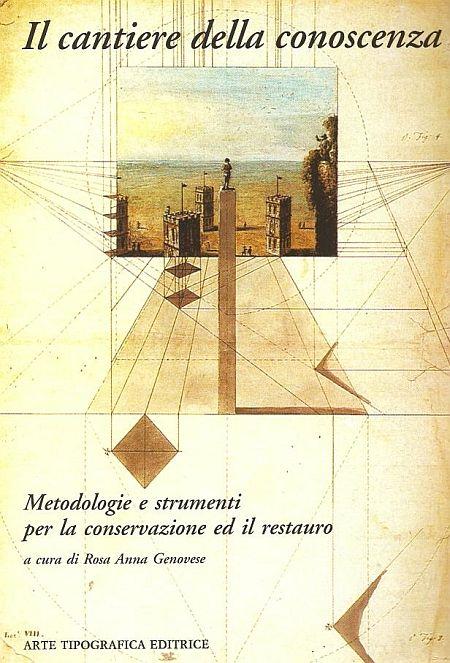 Il cantiere della conoscenza. Metodologie e strumenti per la conservazione ed il restauro