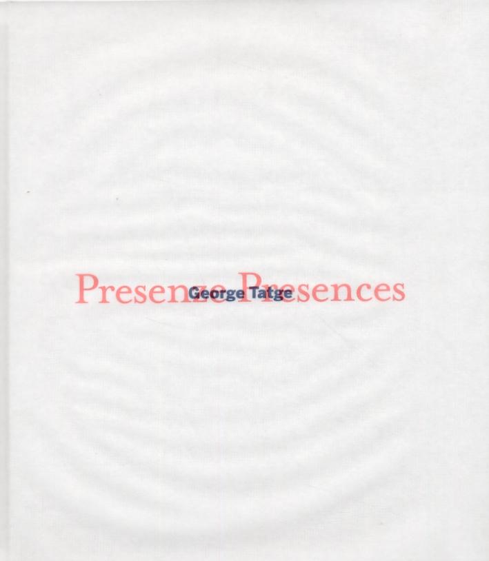 George Tatge. Presenze. Presences. Paesaggi italiani. Italian Landscapes.