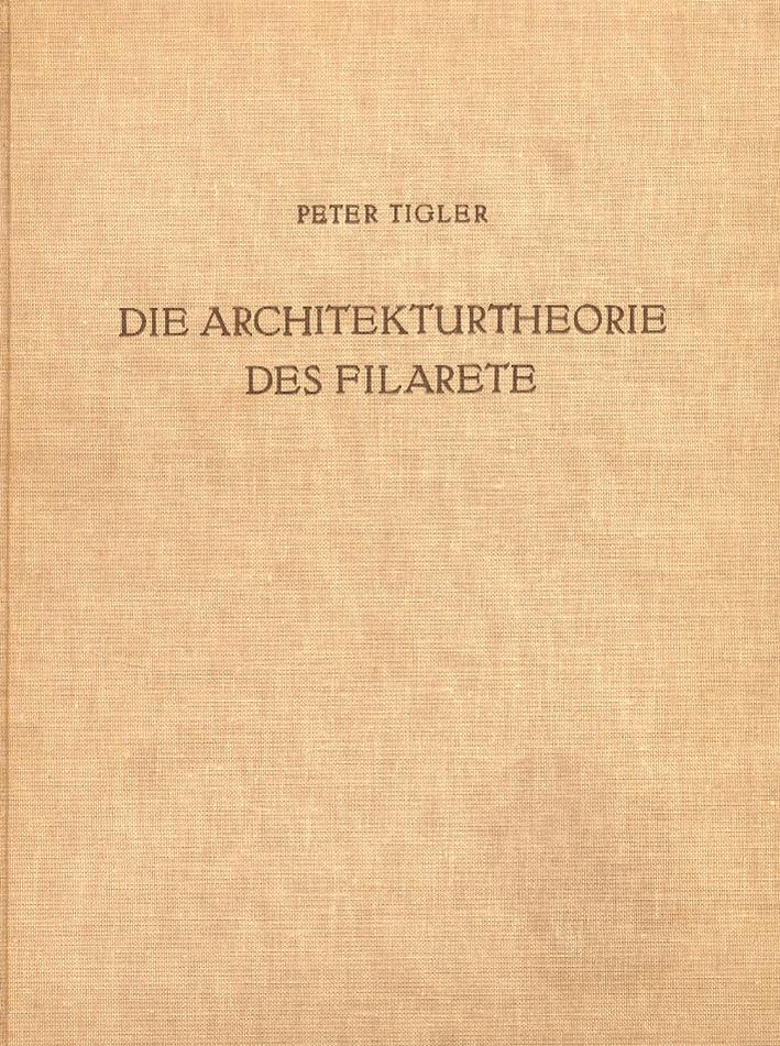 Die architekturtheorie des filarete.