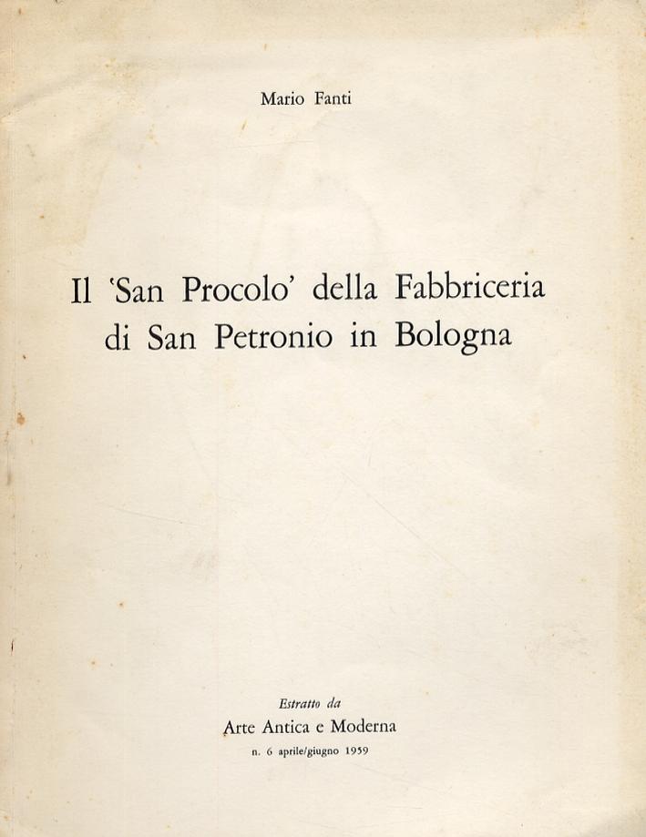 Il 'San Procolo' della Fabbriceria di San Petronio in Bologna.