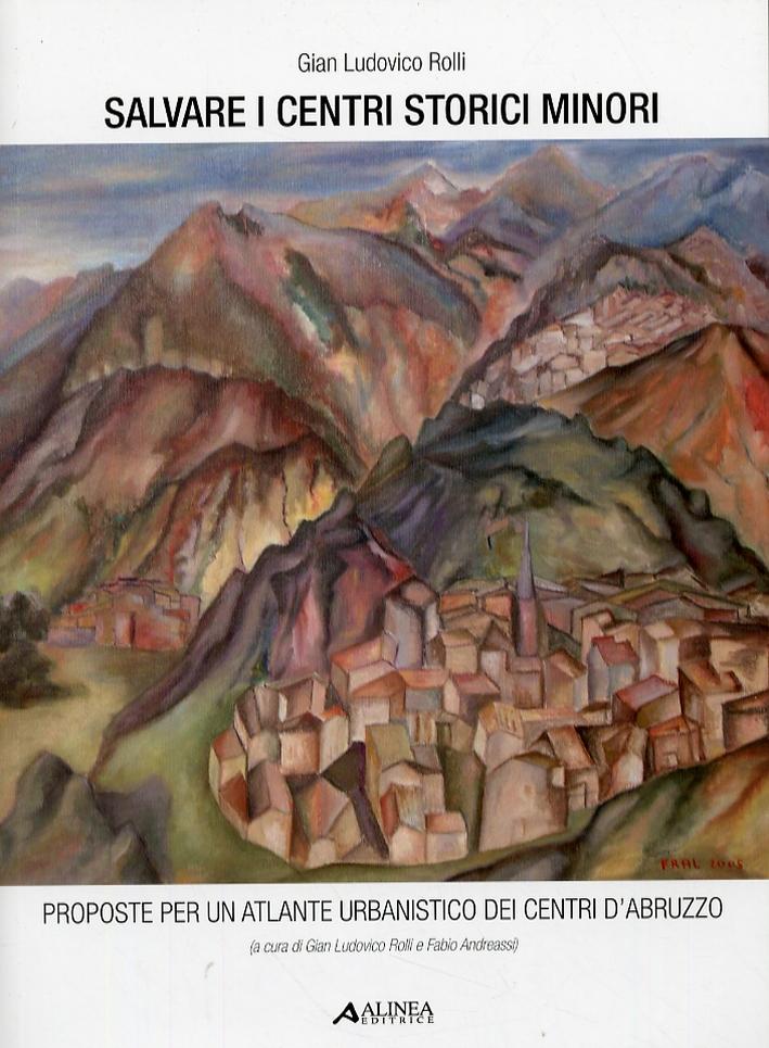 Salvare i centri storici. Proposte per un atlante urbanistico dei centri d'Abruzzo.