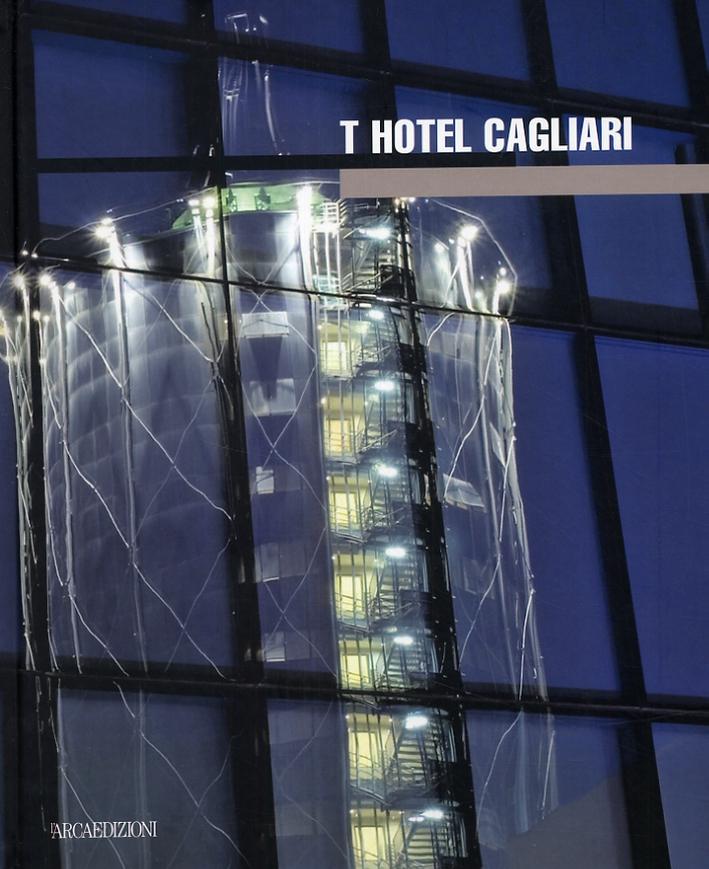 T Hotel Cagliari. [Edizione italiana e inglese].