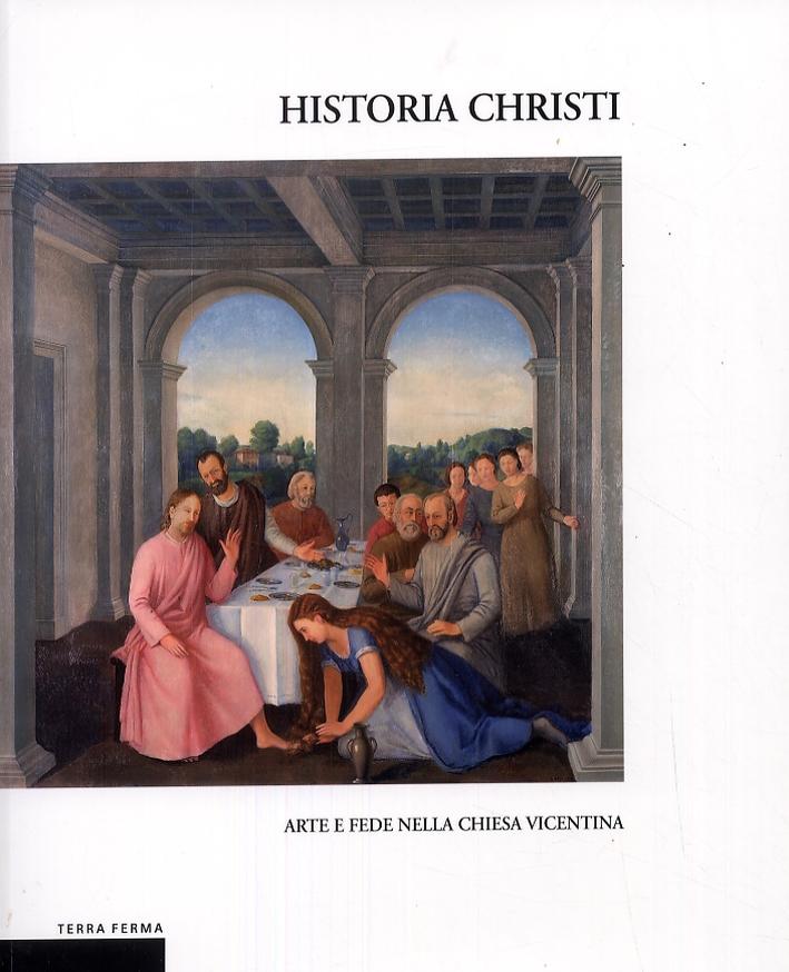 Historia Christi. Arte e fede nella chiesa vicentina