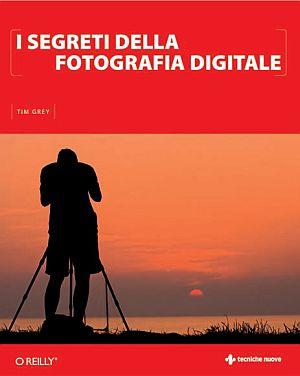 I Segreti della Fotografia Digitale.