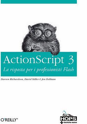 Actionscript 3.0. Le Risposte per i Professionisti Flash.