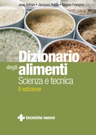 Dizionario degli Alimenti. Scienza e Tecnica.