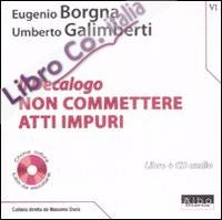 Il Decalogo. Con CD Audio. Vol. 6: Non commettere atti impuri