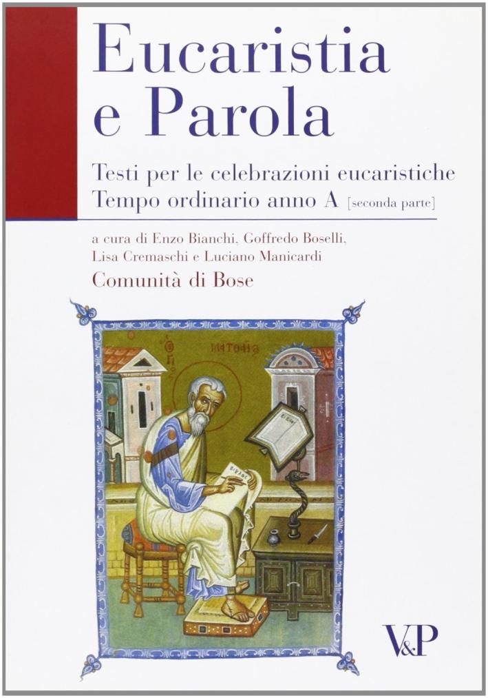 Eucarestia e parola. Testi per le celebrazioni eucaristiche. Tempo ordinario. Anno A. Vol. 2