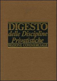 Digesto delle discipline privatistiche. Sezione commerciale. Aggiornamento. Vol. 4.