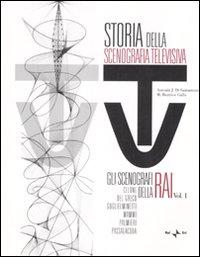 Storia della scenografia televisiva. Vol. 1: Gli scenografi della Rai: Celone, Del Greco, Guglielminetti, Mammì, Palmieri, Passalacqua.