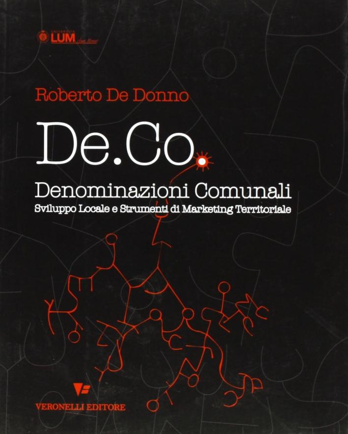 De. Co. Denominazioni comunali. Sviluppo locale e strumenti di marketing territoriale.
