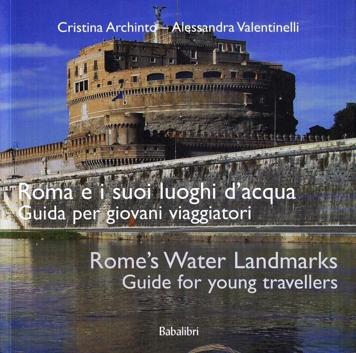 Roma e i suoi luoghi d'acqua. Guida per giovani viaggiatori.