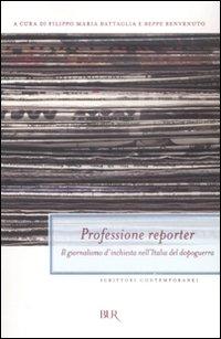 Professione Reporter. Il Giornalismo d'Inchiesta nell'Italia del Dopoguerra