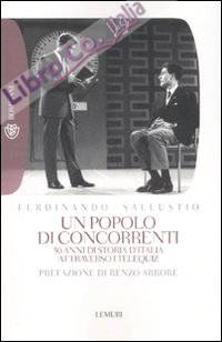 Un Popolo di concorrenti. 50 Anni di Storia d'Italia Attraverso i Telequiz.