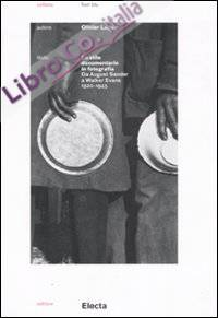 Lo stile documentario in fotografia. Da August Sander a Walker Evans (1920-1945).