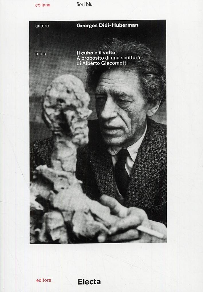 Il cubo e il viso. A proposito di una scultura di Alberto Giacometti.