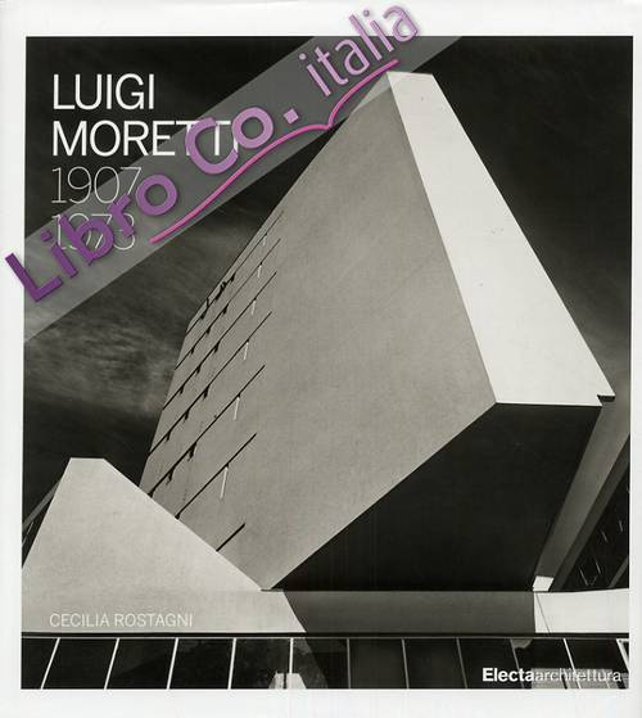 Luigi Moretti 1907-1973.