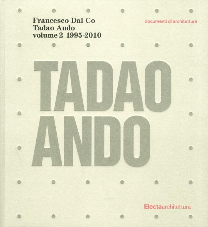 Tadao Ando. Vol. 2. 1995-2010.