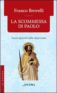La scommessa di Paolo. Essere apostoli nella dispersione.