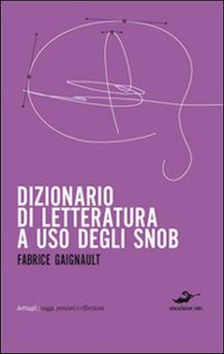 Dizionario di letteratura ad uso degli snob