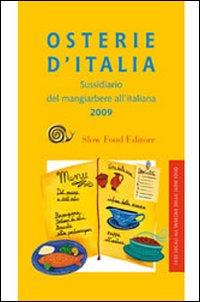 Osterie d'Italia 2009. Sussidiario del mangiarbere all'italiana
