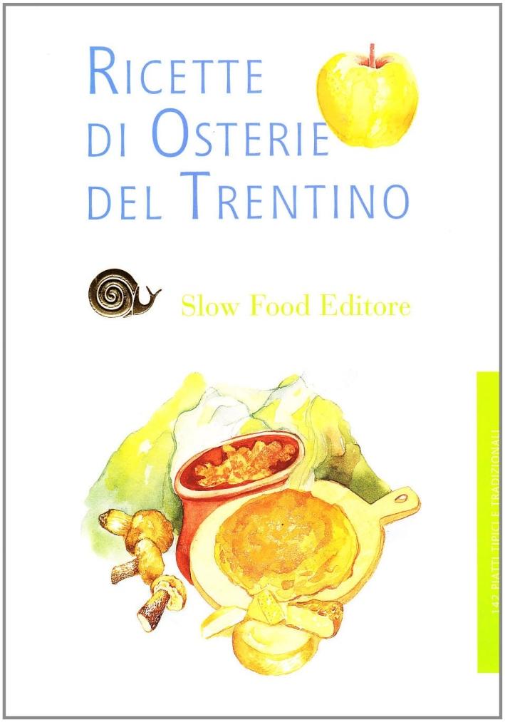 Le Ricette di Osterie e Ristoranti del Trentino.