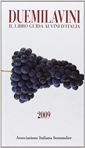 Duemilavini 2009. Il libro guida ai vini d'Italia