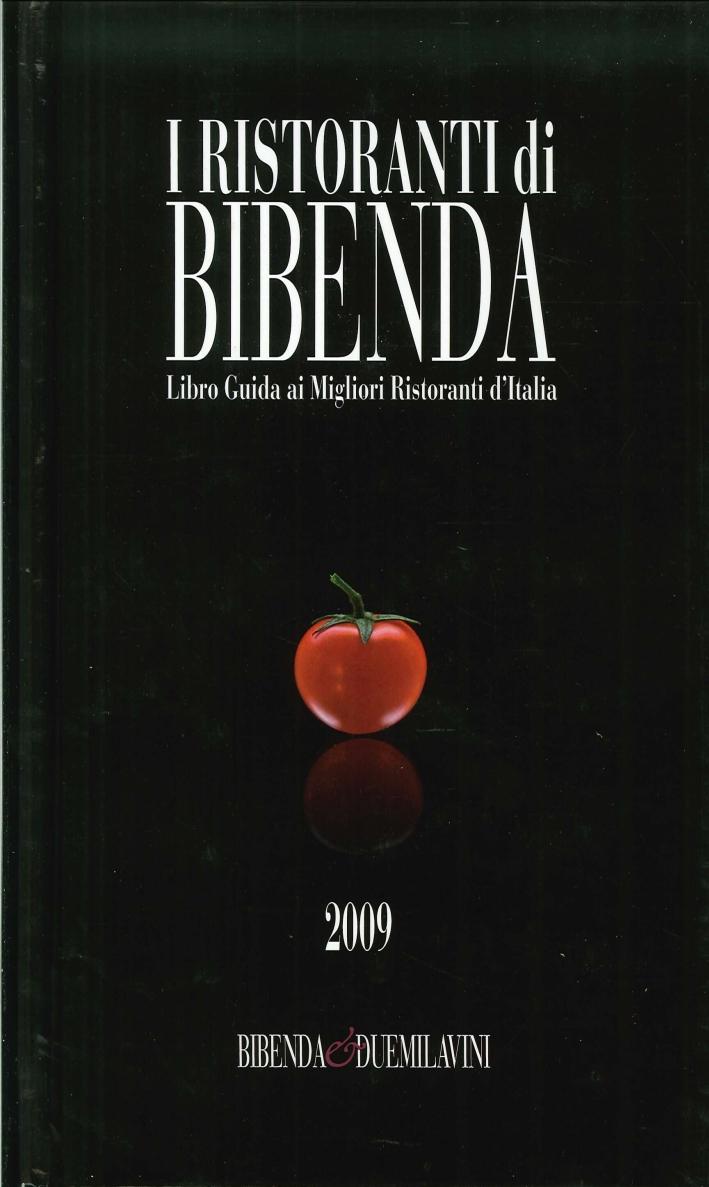 I ristoranti di Bibenda. Libro guida ai migliori ristoranti d'Italia. 2009