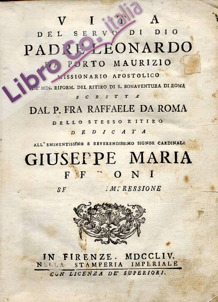 Vita del servo di Dio Padre Leonardo da Porto Maurizio.