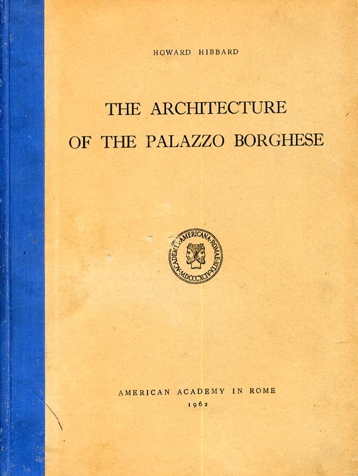 The architecture of the Palazzo Borghese. [Edizione italiana e inglese].