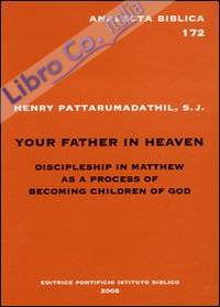 Your father in heaven. Discipleship in Matthew as a process of becoming children of God.