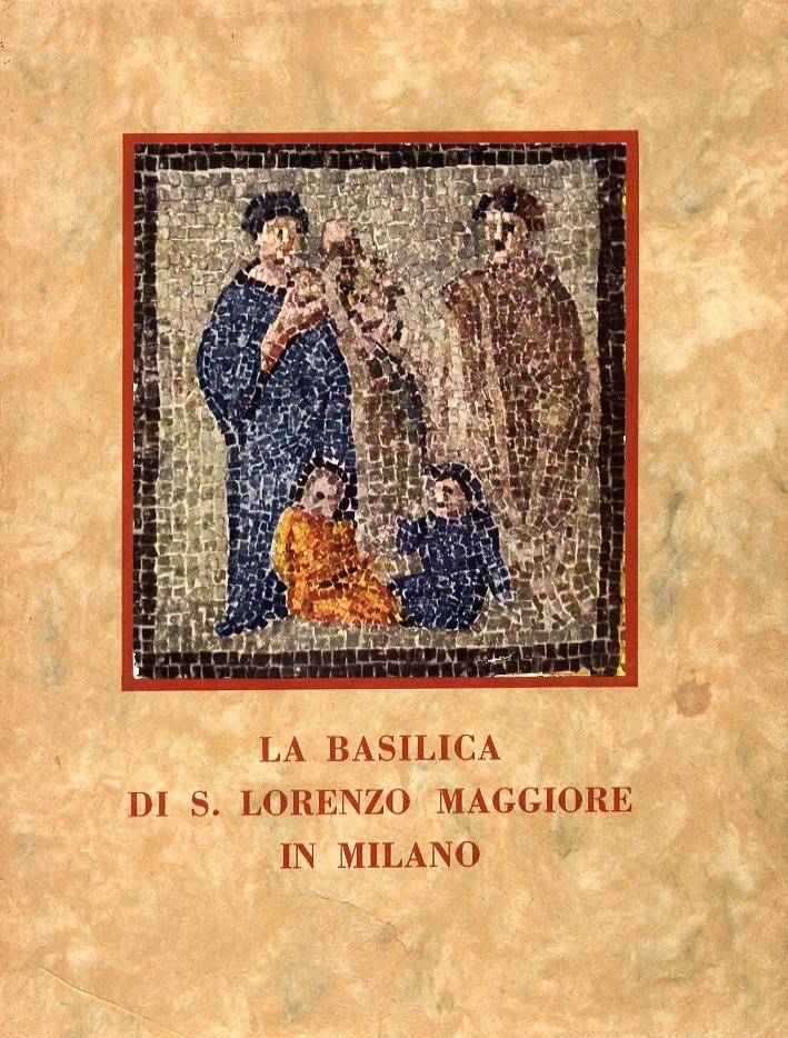 La basilica di S. Lorenzo Maggiore in Milano