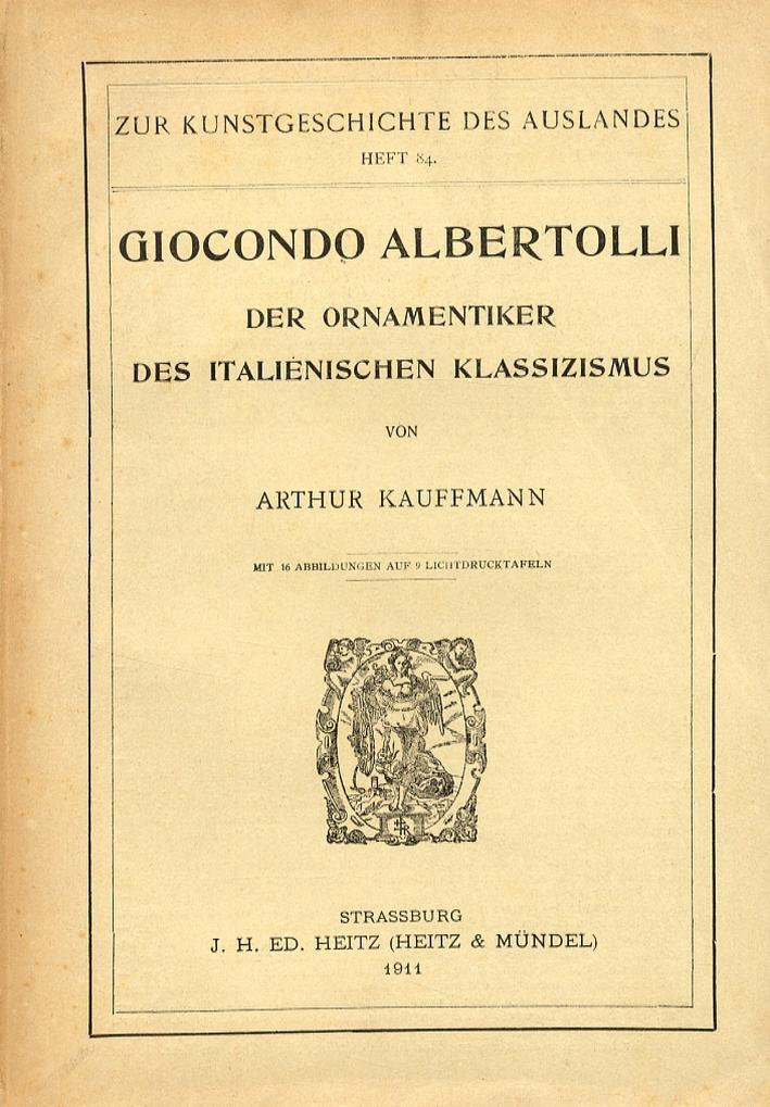 Giocondo Albertolli. Der ornamentiker des italienischen klassizismus.