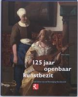 125 Jaar Openbaar Kunstbezit. [Hardback Ed.]