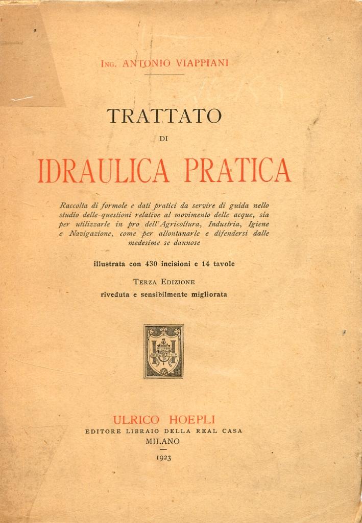 Trattato di idraulica pratica. [Terza edizione riveduta e sensibilmente migliorata].