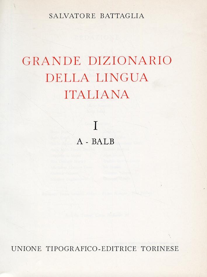 Grande Dizionario della Lingua Italiana. [Opera completa].