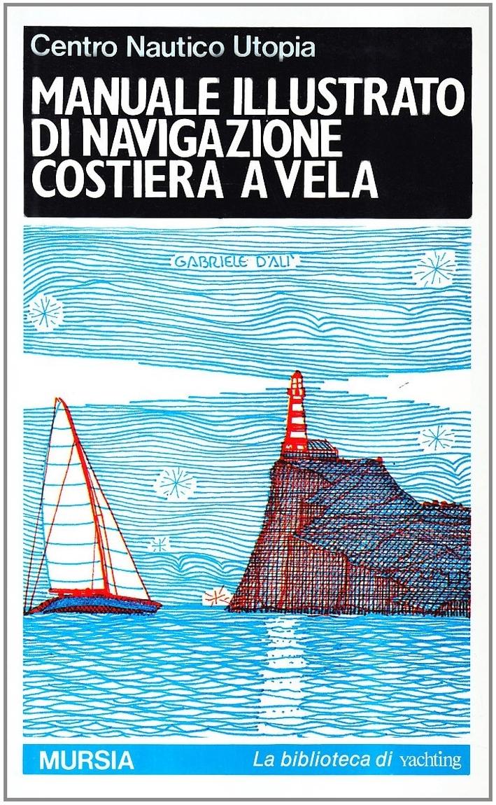 Manuale illustrato di navigazione costiera a vela.