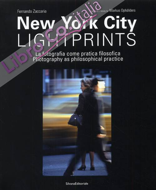 New York City lightprints. La fotografia come pratica filosofica. Photography as philosophical practice.