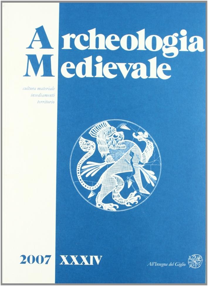 Archeologia medievale. Ediz. italiana e inglese. Vol. 34: Cultura materiale, insediamenti, territorio