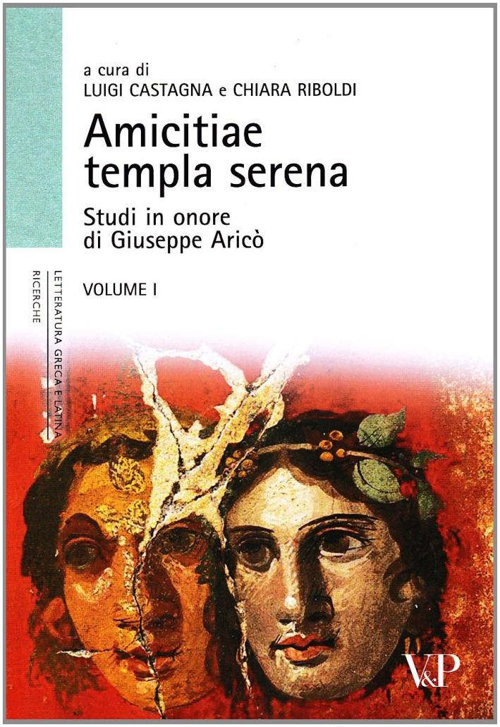 Amicitiae templa serena. Studi in onore di Giuseppe Aricò.