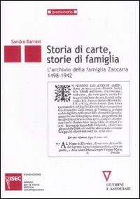Storie di carte, storie di famiglia. L'archivio della famiglia Zaccaria (1498-1942).