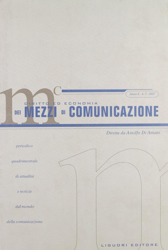 Diritto ed economia dei mezzi di comunicazione (2007). Vol. 3