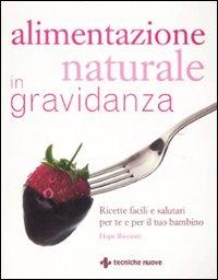 Alimentazione naturale in gravidanza.
