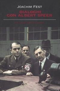 Dialoghi con Albert Speer.